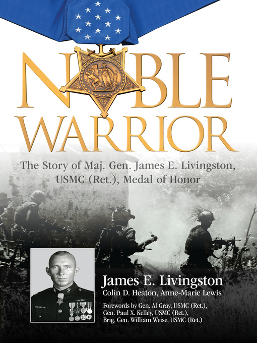 Noble Warrior (eBook): The Story of Maj. Gen. James E. Livingston, USMC (Ret.), Medal of Honor