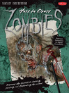 How to Draw Zombies (eBook): Discover the Secrets to Drawing, Painting, and Illustrating the Undead
