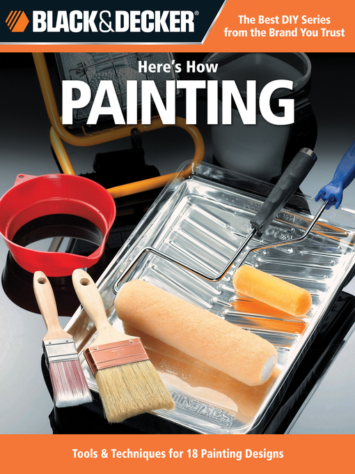 Black & Decker Here's How...Painting (eBook): 29 Projects with Paint