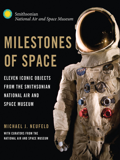 Milestones of Space (eBook): Eleven Iconic Objects from the Smithsonian National Air and Space Museum