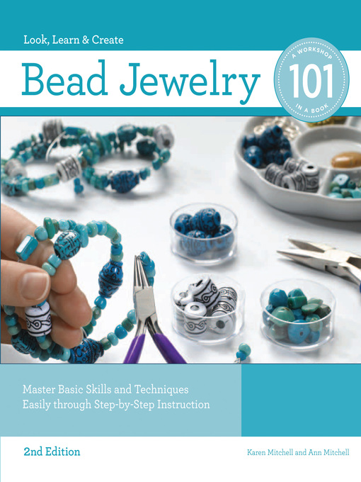 Bead Jewelry 101 (eBook): Master Basic Skills and Techniques Easily through Step-by-Step Instruction