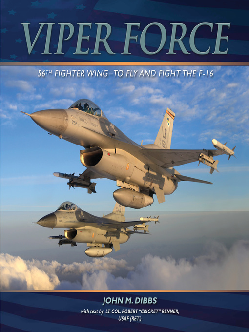 Viper Force (eBook): 56th Fighter Wing—To Fly and Fight the F-16