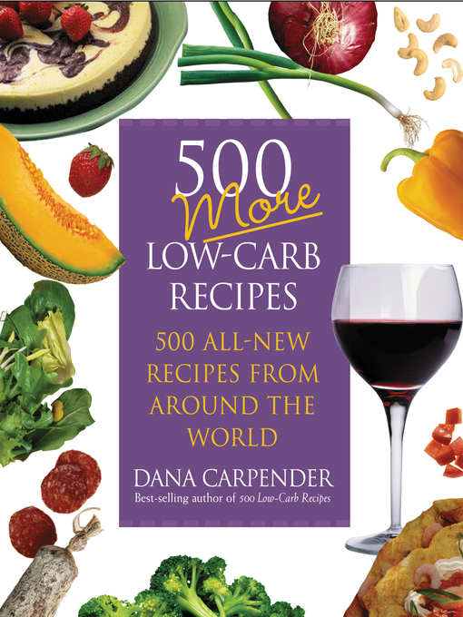 500 More Low-Carb Recipes (eBook): 500 All-New Recipes From Around the World