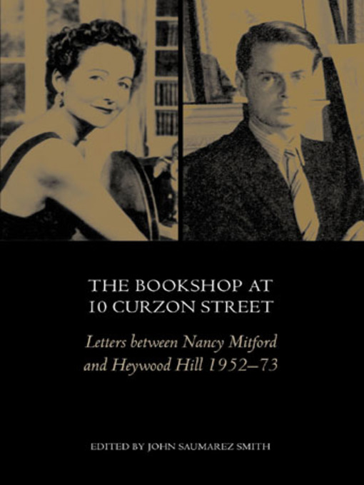 The Bookshop at 10 Curzon Street (eBook): Letters between Nancy Mitford and Heywood Hill 1952-73