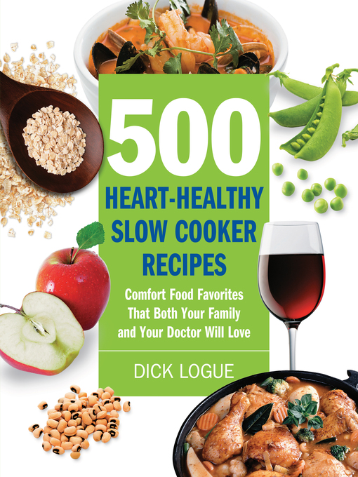 500 Heart-Healthy Slow Cooker Recipes (eBook): Comfort Food Favorites That Both Your Family and Doctor Will Love
