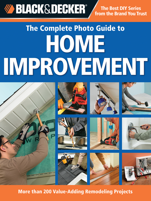 The Complete Photo Guide to Home Improvement (eBook): More Than 200 Value-Adding Remodeling Projects