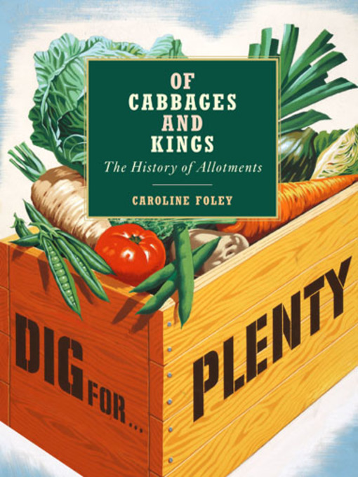 Of Cabbages and Kings (eBook): The History of Allotments