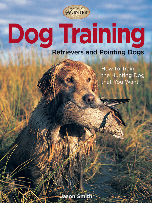 Dog Training (eBook): Retrievers and Pointing Dogs