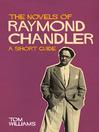 The Novels of RaymondChandler (eBook): A Short Guide