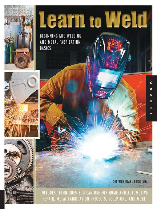 Learn to Weld (eBook): Beginning MIG Welding and Metal Fabrication Basics