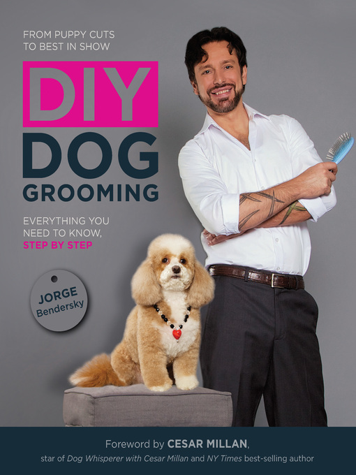 DIY Dog Grooming, From Puppy Cuts to Best in Show (eBook): Everything You Need to Know, Step by Step