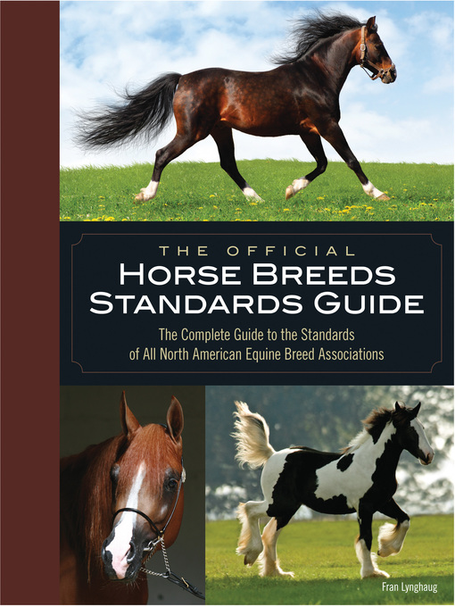 The Official Horse Breeds Standards Guide (eBook): The Complete Guide to the Standards of All North American Equine Breed Associations