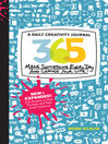 365 (eBook): A Daily Creativity Journal: Make Something Every Day and Change Your Life!