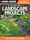 Black & Decker The Complete Guide to Landscape Projects (eBook): Natural Landscape Design; Eco-friendly Water Features; Hardscaping; Landscape Plantings