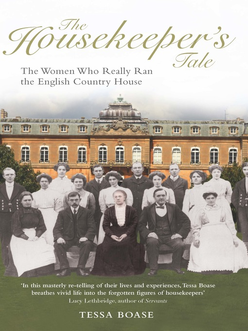 The Housekeeper's Tale (eBook): The Women Who Really Ran the English Country House