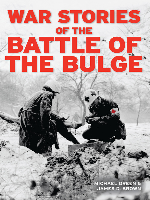 War Stories of the Battle of the Bulge (eBook)