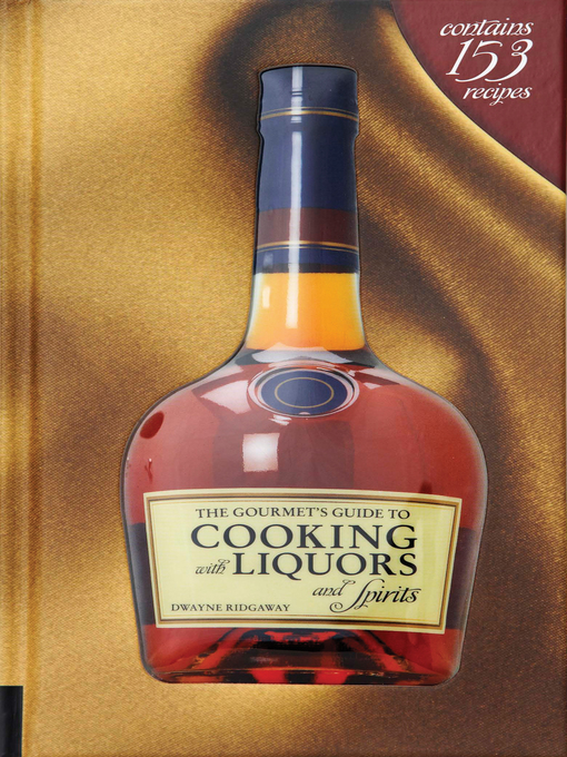 The Gourmet's Guide to Cooking with Liquors and Spirits (eBook): Extraordinary Recipes Made with Vodka, Rum, Whiskey, and More!