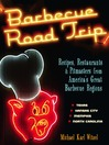 Barbecue Road Trip (eBook): Recipes, Restaurants, & Pitmasters from America's Great Barbecue Regions