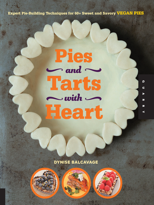 Pies and Tarts with Heart (eBook): Expert Pie-Building Techniques for 60+ Sweet and Savory Vegan Pies