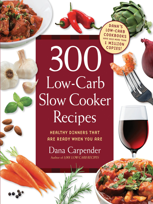 300 Low-Carb Slow Cooker Recipes (eBook): Healthy Dinners that are Ready When You Are