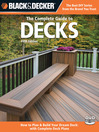 Black & Decker The Complete Guide to Decks (eBook): Plan & Build Your Dream Deck  Includes Complete Deck Plans