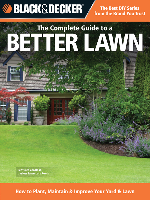 The Complete Guide to a Better Lawn (eBook): How to Plant, Maintain & Improve Your Yard & Lawn