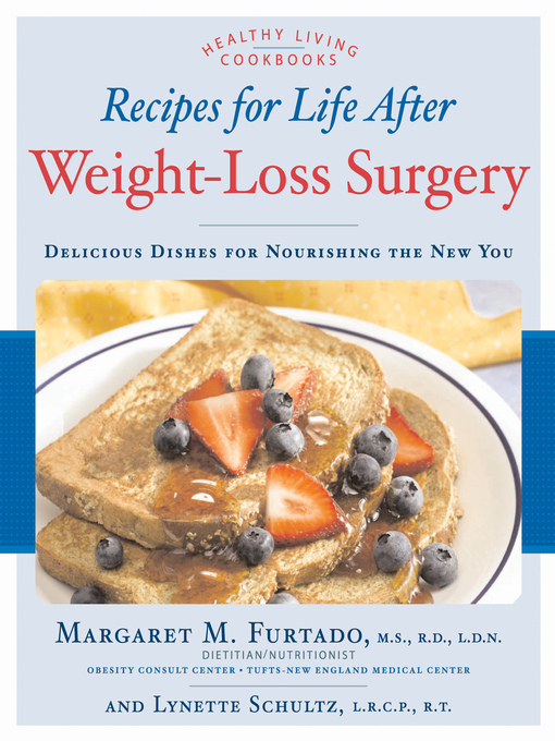 Recipes for Life After Weight-Loss Surgery, Revised and Updated (eBook): Delicious Dishes for Nourishing the New You and the Latest Information on Lower-BMI Gastric Banding Procedures