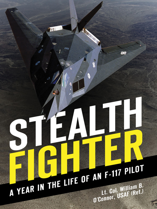 Stealth Fighter (eBook): A Year in the Life of an F-117 Pilot