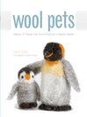 Wool Pets (eBook): Making 20 Figures with Wool Roving and a Barbed Needle