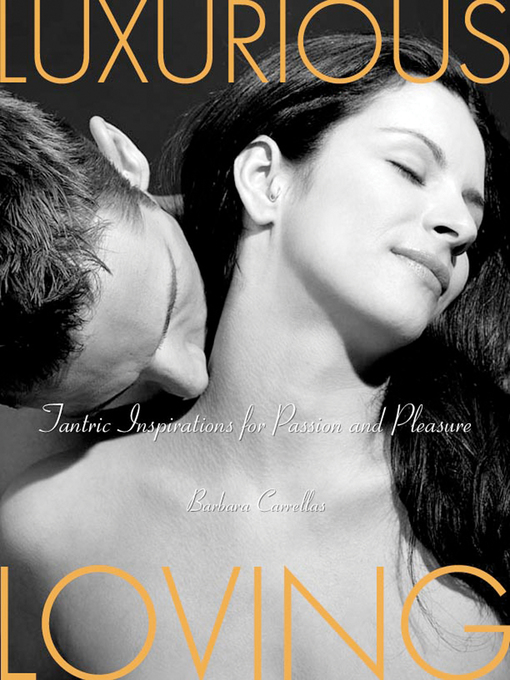 Luxurious Loving (eBook): Tantric Inspirations for Passion and Pleasure