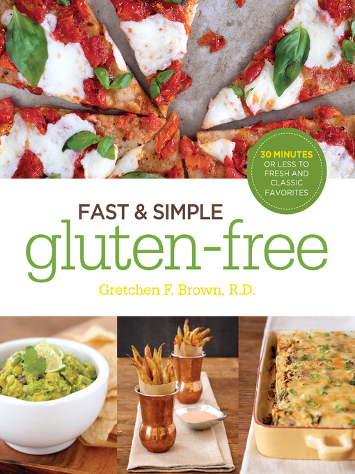 Fast and Simple Gluten-Free (eBook): 30 Minutes or Less to Fresh and Classic Favorites