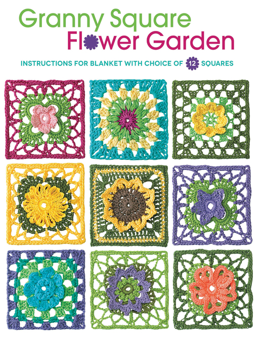 Granny Square Flower Garden (eBook): Instructions for Blanket with Choice of 12 Squares