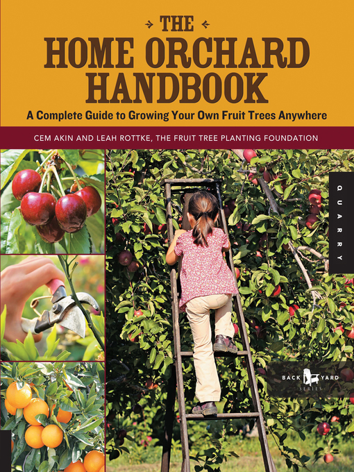 The Home Orchard Handbook (eBook): A Complete Guide to Growing Your Own Fruit Trees Anywhere