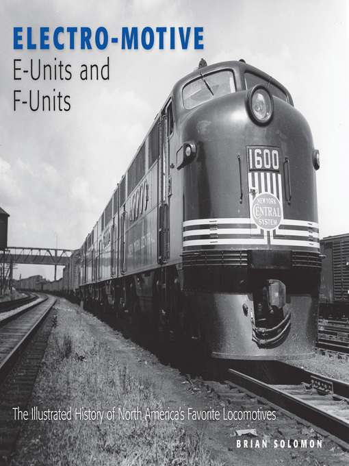 Electro-Motive E-Units and F-Units (eBook): The Illustrated History of North America's Favorite Locomotives