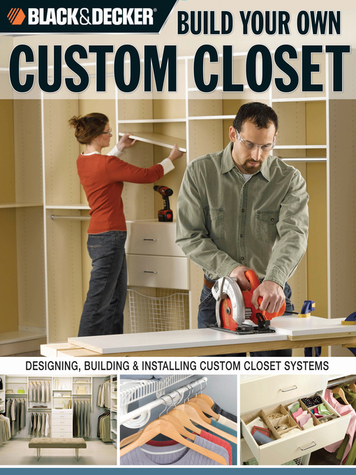 Build Your Own Custom Closet (eBook): Designing, Building & Installing Custom Closet Systems