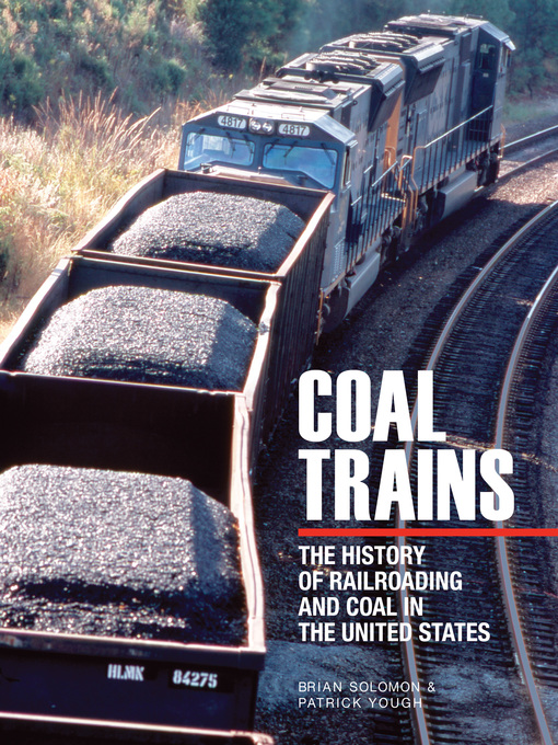 Coal Trains (eBook): The History of Railroading and Coal in the United States