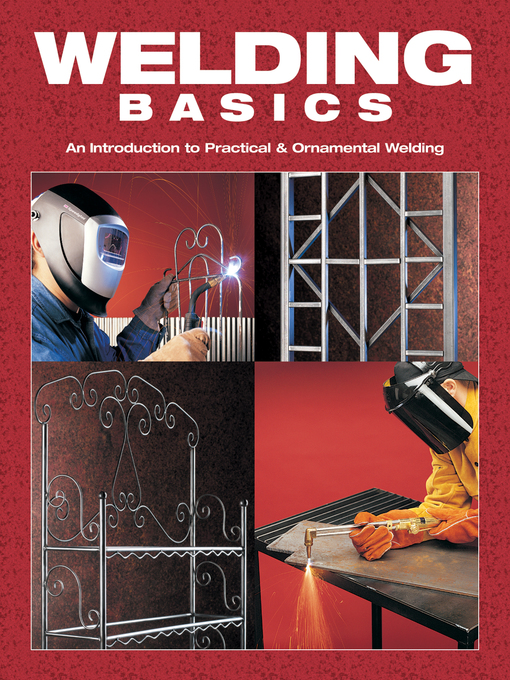 Welding Basics (eBook): An Introduction to Practical & Ornamental Welding