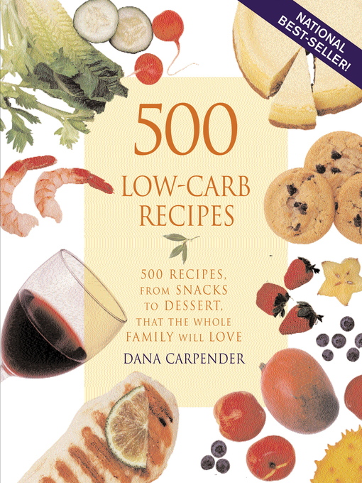 500 Low-Carb Recipes (eBook): 500 Recipes, From Snacks to Dessert, That the Whole Family Will Love