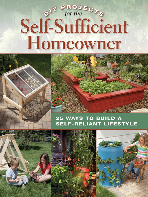 DIY Projects for the Self-Sufficient Homeowner (eBook): 25 Ways to Build a Self-Reliant Lifestyle