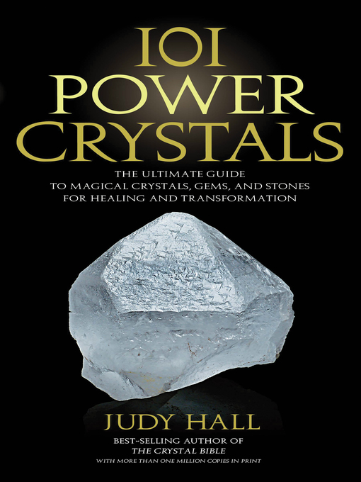 101 Power Crystals The Ultimate Guide to Magical Crystals, Gems, and Stones for Healing and Transformation by Judy Hall eBook