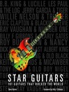 Star Guitars (eBook): 101 Guitars That Rocked the World