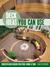 Deck Ideas You Can Use (eBook): Creative Deck Designs for Every Home & Yard