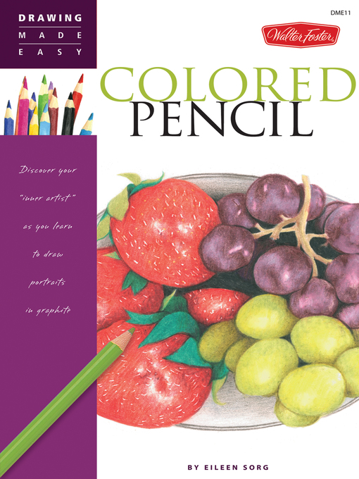 "Drawing Made Easy: Colored Pencil (eBook): Discover Your ""Inner Artist"" as You Learn to Draw A Range of Popular Subjects in Colored Pencil"