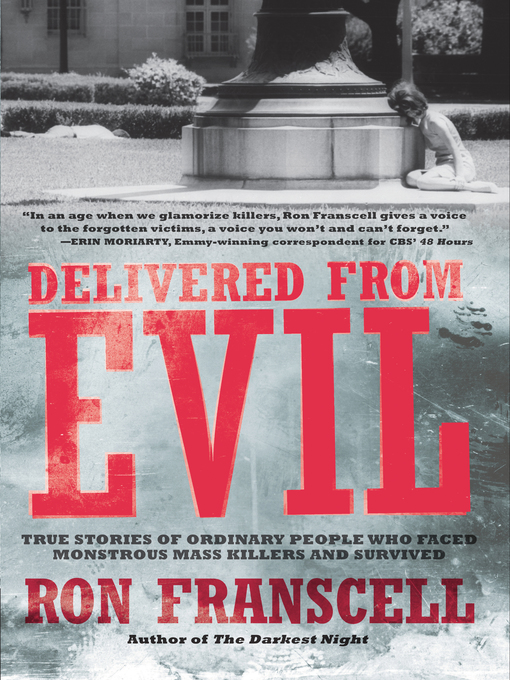 Delivered from Evil (eBook): True Stories of Ordinary People Who Faced Monstrous Mass Killers and Survived