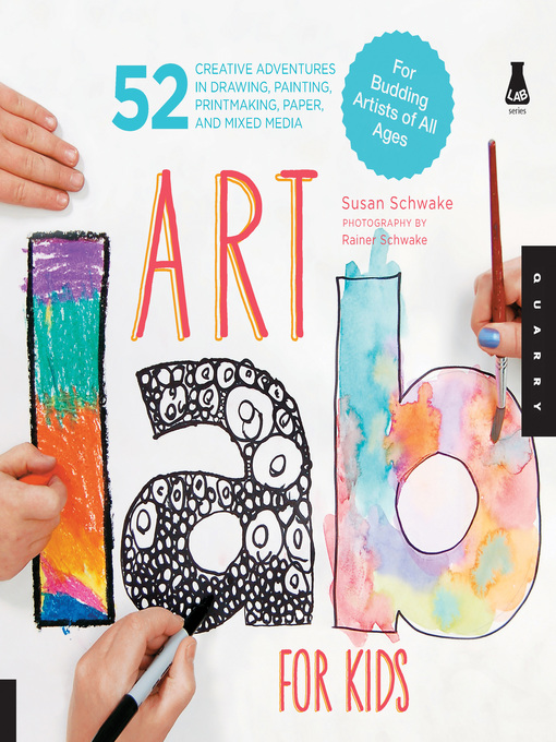 Art Lab for Kids (eBook): 52 Creative Adventures in Drawing, Painting, Printmaking, Paper, and Mixed Media-For Budding Artists