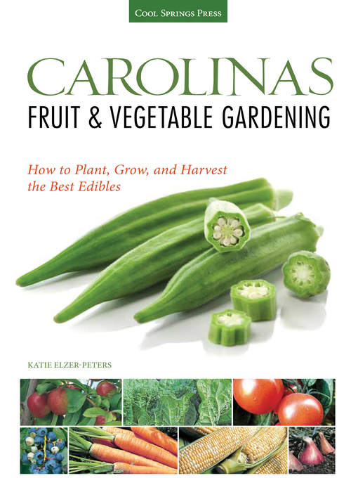 Carolinas Fruit & Vegetable Gardening (eBook): How to Plant, Grow, and Harvest the Best Edibles