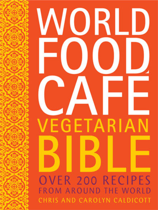 World Food Café Vegetarian Bible (eBook): Over 200 Recipes From Around the World