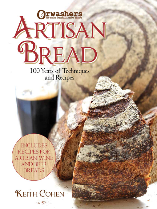 Artisan Bread (eBook): Techniques & Recipes from New York's Orwasher's Bakery