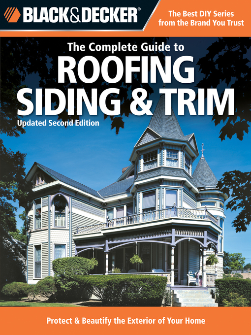 Black & Decker The Complete Guide to Roofing Siding & Trim (eBook): Protect & Beautify the Exterior of Your Home