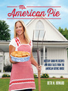 Ms. American Pie (eBook): Buttery Good Pie Recipes and Bold Tales from the American Gothic House